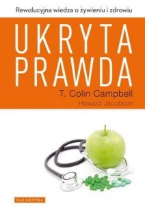 """Ukryta Prawda""  T. Colin Campbell, H. Jacobson"